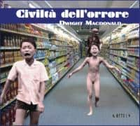 civiltà dell'orrore Dwight Macdonald